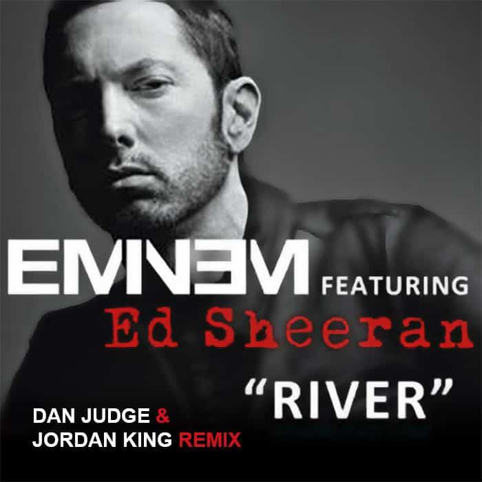 Eminem ft. Ed Sheeran - River (Dan Judge & Jordan King Remix)
