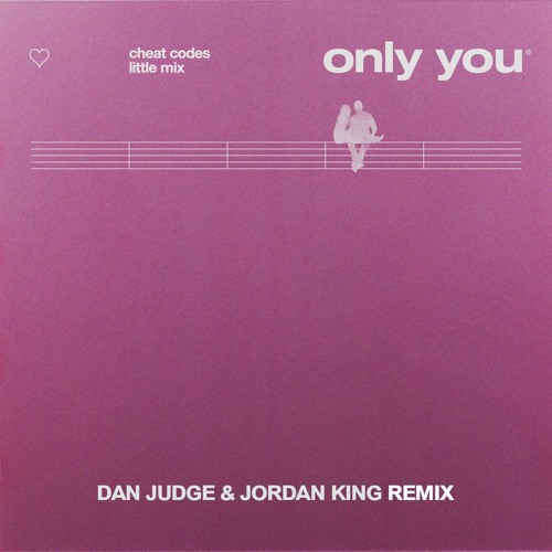 Cheat Codes & Little Mix - Only You (Dan Judge & Jordan King Remix)