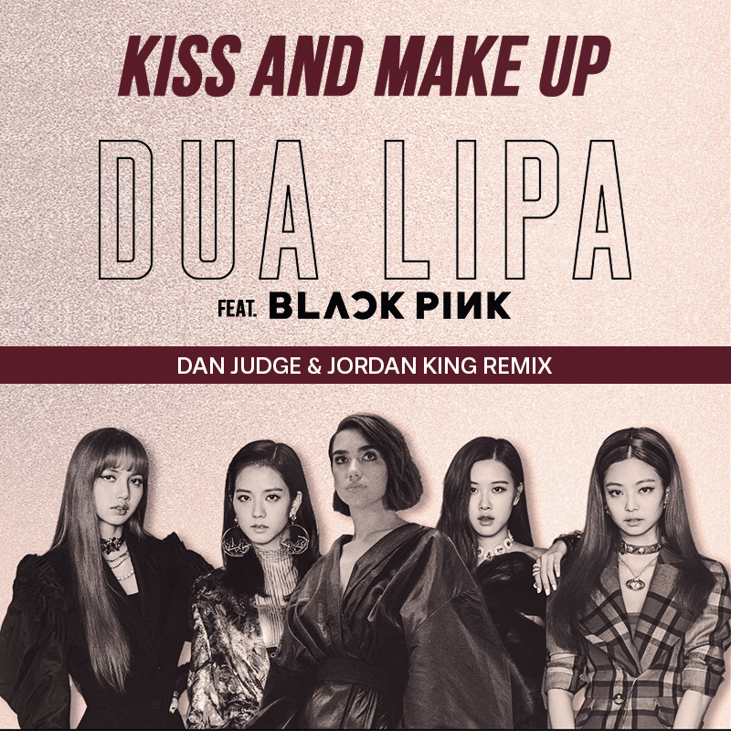 Dua Lipa & BLACKPINK - Kiss and Make Up (Dan Judge & Jordan King Remix)