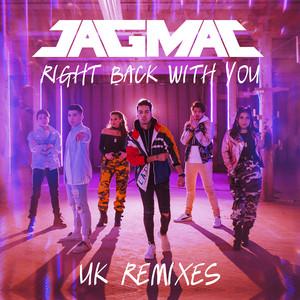 JAGMAC – Right Back With You (Dan Judge & Jordan King Official Remix)